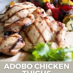 pin image for easy weeknight grilling of adobo chicken